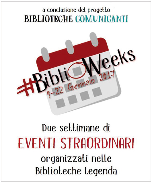 BiblioWeeks - 9-22 Gennaio 2017 - Biblioteche Comunicanti