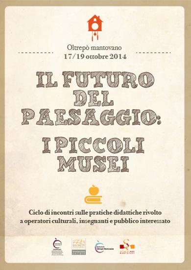 Il futuro del paesaggio - Piccoli musei Oltrepò Mantovano
